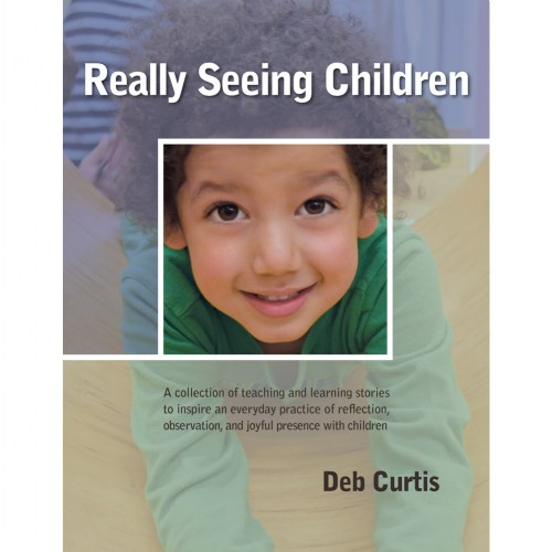 Really Seeing Children - An Institute with Deb Curtis